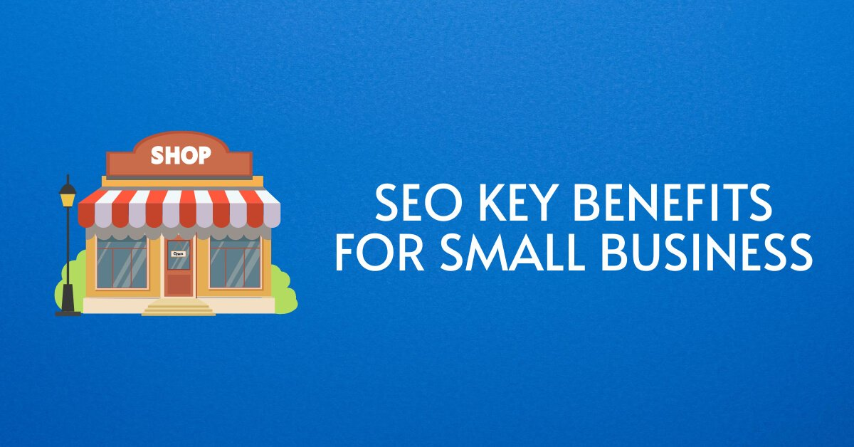 5 key benefits of SEO for a small business