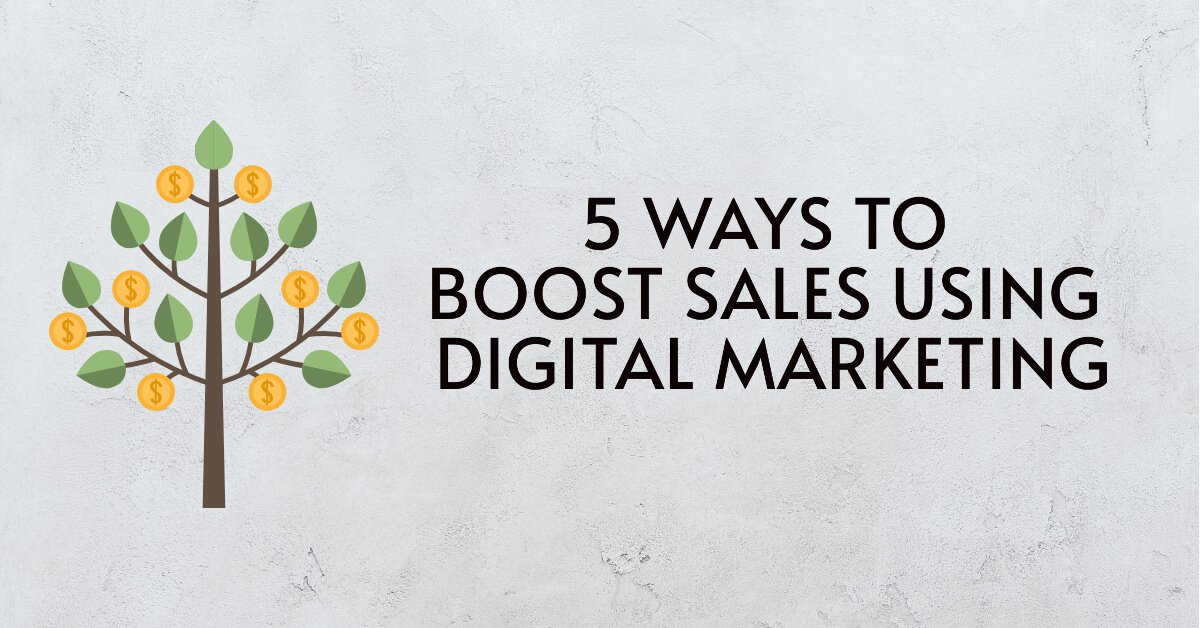 5 Ways Business can boost sales using Digital Marketing Strategy