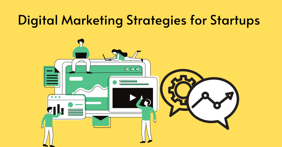 Digital Marketing Strategies for Startups 2021