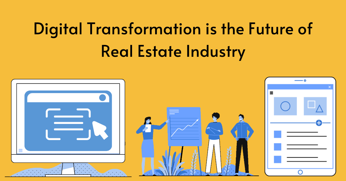Digital Transformation is the Future of Real Estate Industry