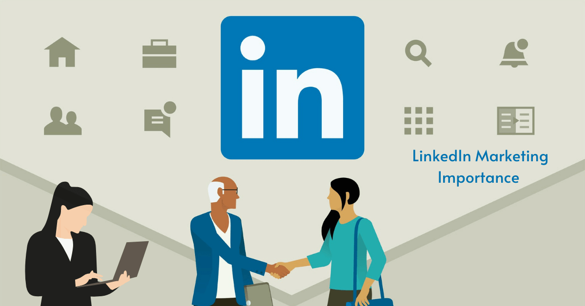 Why is LinkedIn marketing important for business?
